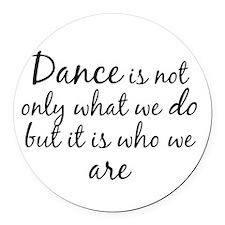 DanceWhoWeAre Round Car Magnet