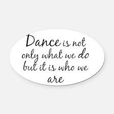 DanceWhoWeAre Oval Car Magnet