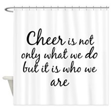 Cheer Who We Are Shower Curtain