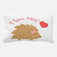 Cute Female Hedgehog, I Love Him Pillow Case