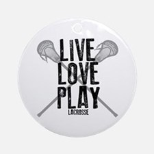 Live, Love, Play Lacrosse Ornament (Round)