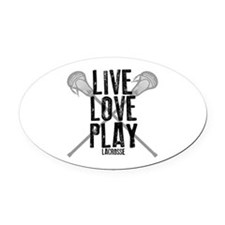 Live, Love, Play Lacrosse Oval Car Magnet
