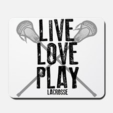 Live, Love, Play Lacrosse Mousepad