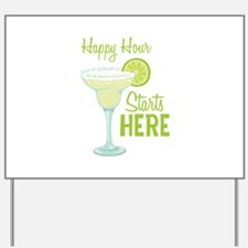 Happy Hour Starts HERE Yard Sign