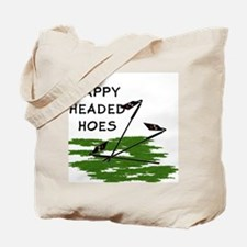 Happy Headed Hoes Tote Bag