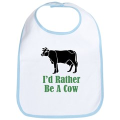 Rather Be A Cow Bib