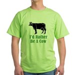 Rather Be A Cow Green T-Shirt