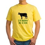 Rather Be A Cow Yellow T-Shirt