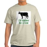 Rather Be A Cow Light T-Shirt