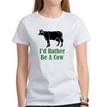 Rather Be A Cow Women's T-Shirt