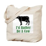 Rather Be A Cow Tote Bag