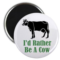 Rather Be A Cow Magnet