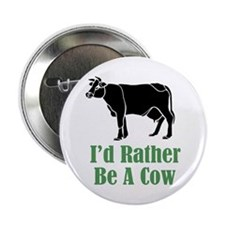 Rather Be A Cow Button