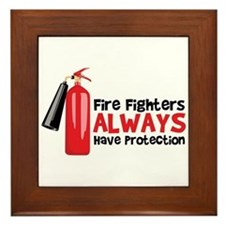 Fire Fighters Always Have Protection Framed Tile
