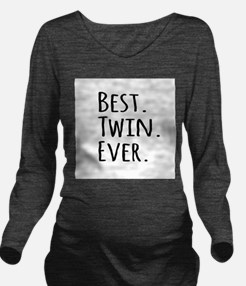 Best Twin Ever Long Sleeve Maternity T-Shirt