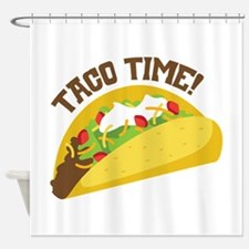 TACO TIME! Shower Curtain