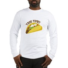 TACO TIME! Long Sleeve T-Shirt