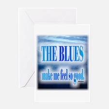 Blues Make Me Feel So Good Greeting Cards