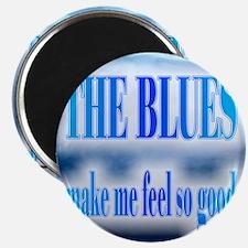 Blues Make Me Feel So Good Magnets