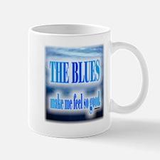 Blues Make Me Feel So Good Mugs