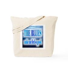 Blues Make Me Feel So Good Tote Bag