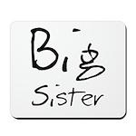 Big Sister (Black Text) Mousepad