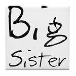 Big Sister (Black Text) Tile Coaster