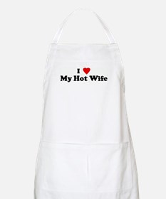 I Love My Hot Wife BBQ Apron