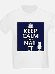 Keep Calm and Nail It T-Shirt