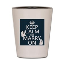 Keep Calm and Marry On (gay/lesbian) Shot Glass