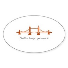 """Build a bridge... get over it"" Decal"