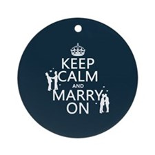Keep Calm and Marry On (gay marriage) Ornament (Ro