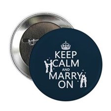 "Keep Calm and Marry On (gay marriage) 2.25"" Button"