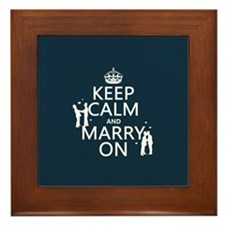 Keep Calm and Marry On (gay marriage) Framed Tile