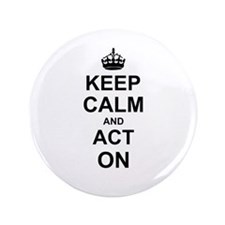 "Keep Calm and Act on 3.5"" Button"