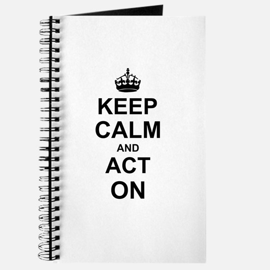 Keep Calm and Act on Journal