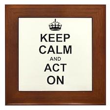 Keep Calm and Act on Framed Tile