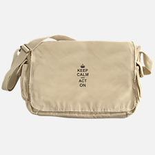 Keep Calm and Act on Messenger Bag