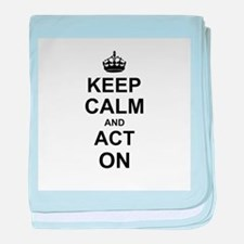 Keep Calm and Act on baby blanket
