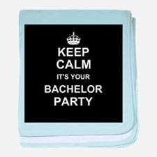 Keep Calm its your Bachelor Party baby blanket