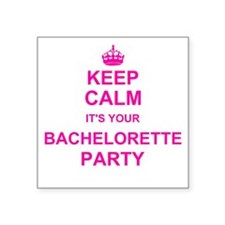 Keep Calm its your Bachelorette Party Sticker