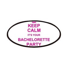 Keep Calm its your Bachelorette Party Patches