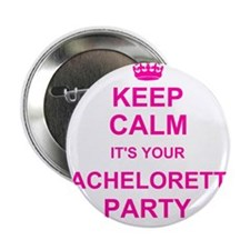 "Keep Calm its your Bachelorette Party 2.25"" Button"