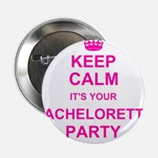"""Keep Calm its your Bachelorette Party 2.25"""" Button"""