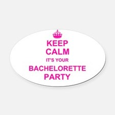 Keep Calm its your Bachelorette Party Oval Car Mag