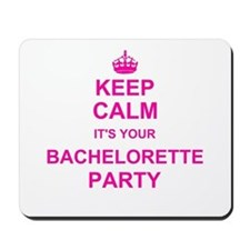 Keep Calm its your Bachelorette Party Mousepad