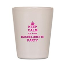 Keep Calm its your Bachelorette Party Shot Glass