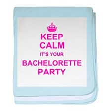 Keep Calm its your Bachelorette Party baby blanket
