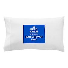 Keep Calm its your Bar Mitzvah day Pillow Case