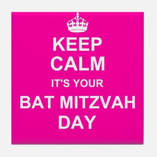 Keep Calm its your Bat Mitzvah day Tile Coaster